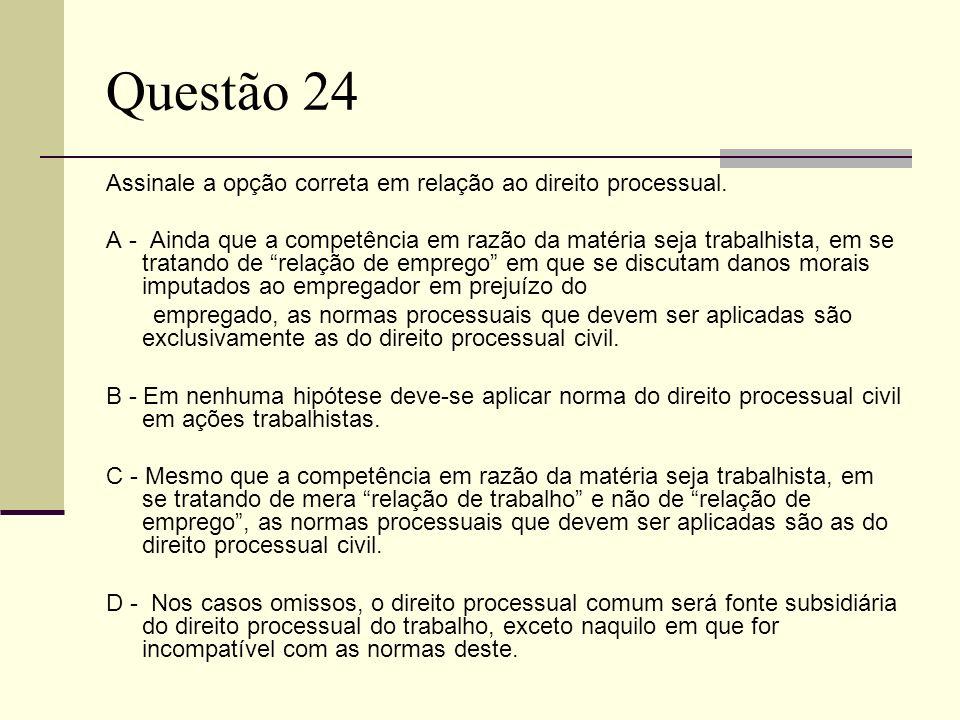 Questão 24 Assinale a opção correta em relação ao direito processual.