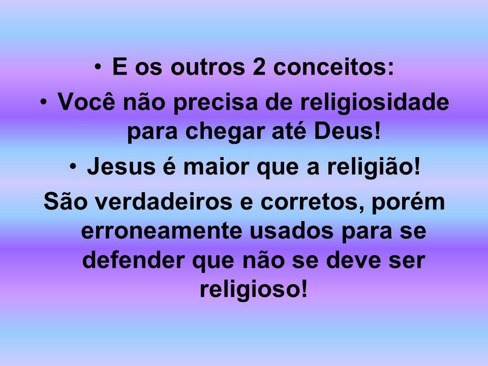 Você não precisa de religiosidade para chegar até Deus!