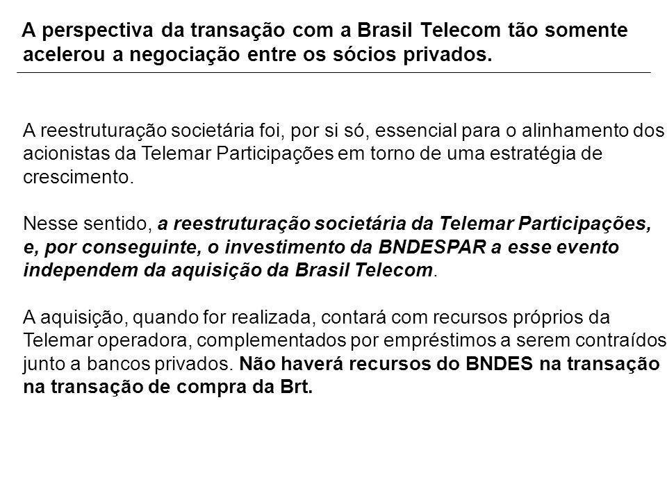 A perspectiva da transação com a Brasil Telecom tão somente acelerou a negociação entre os sócios privados.