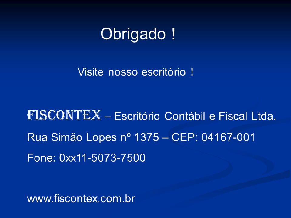 Obrigado ! FISCONTEX – Escritório Contábil e Fiscal Ltda.