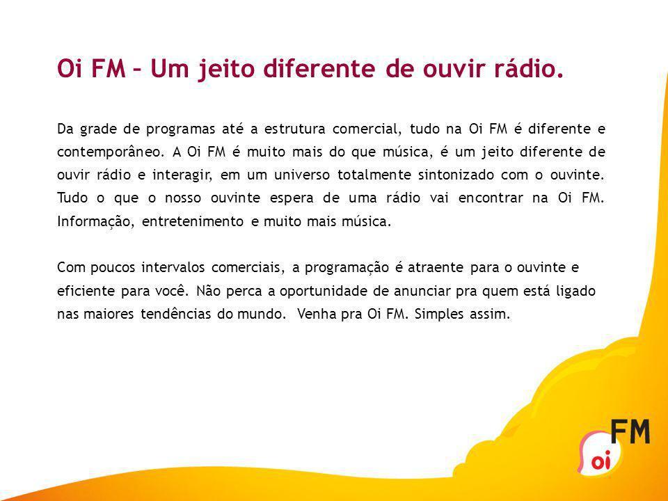 Oi FM – Um jeito diferente de ouvir rádio.