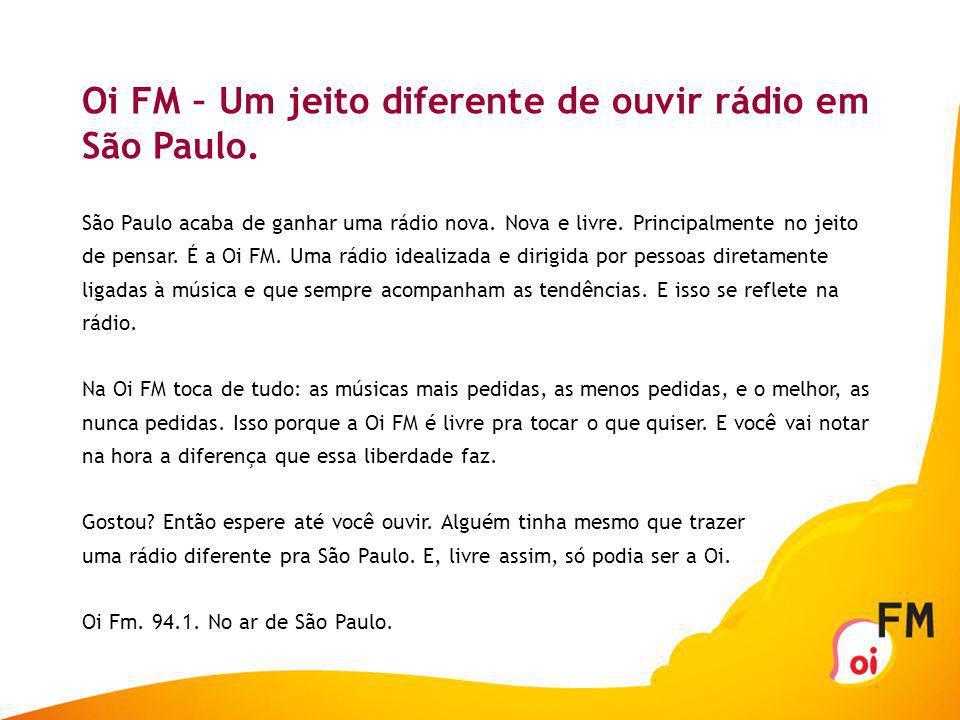Oi FM – Um jeito diferente de ouvir rádio em São Paulo.