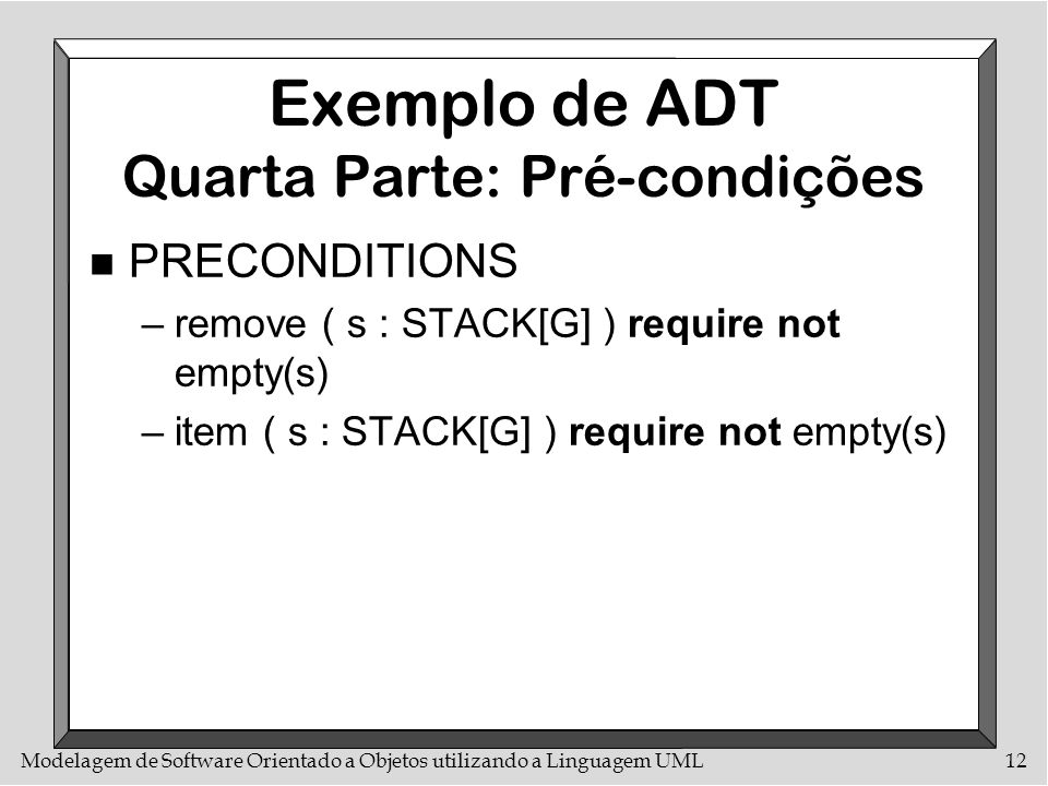 Exemplo de ADT Quarta Parte: Pré-condições