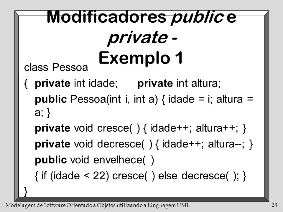 Modificadores public e private - Exemplo 1