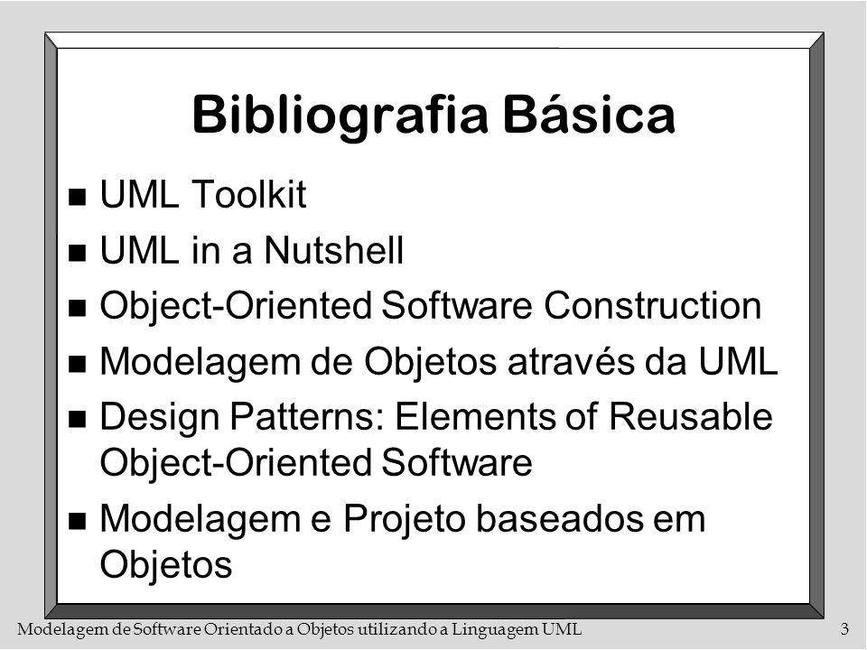 Bibliografia Básica UML Toolkit UML in a Nutshell