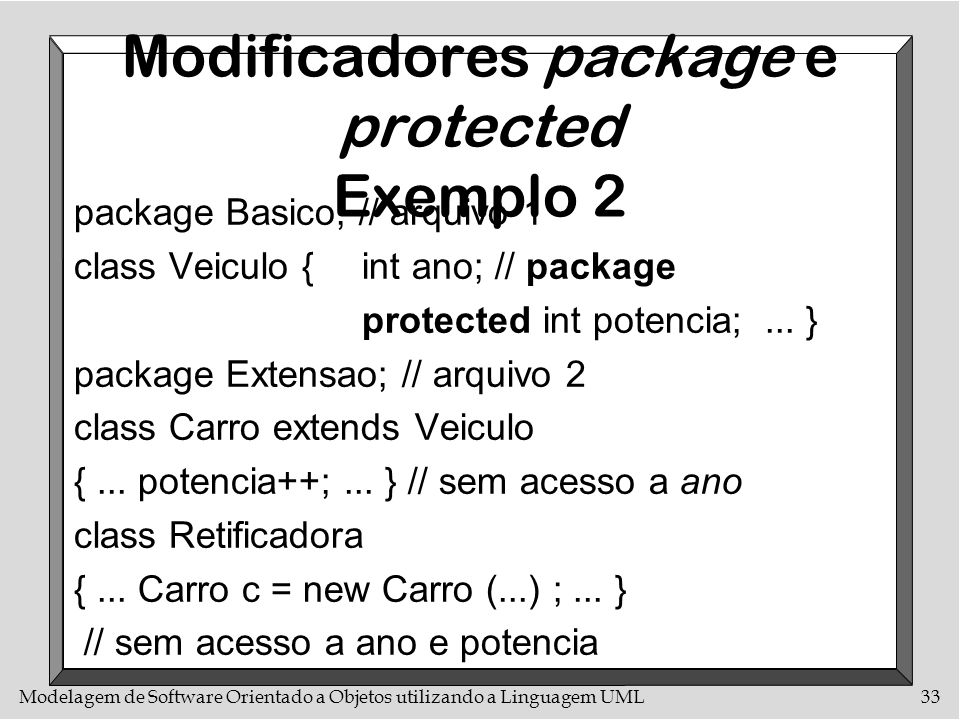 Modificadores package e protected Exemplo 2