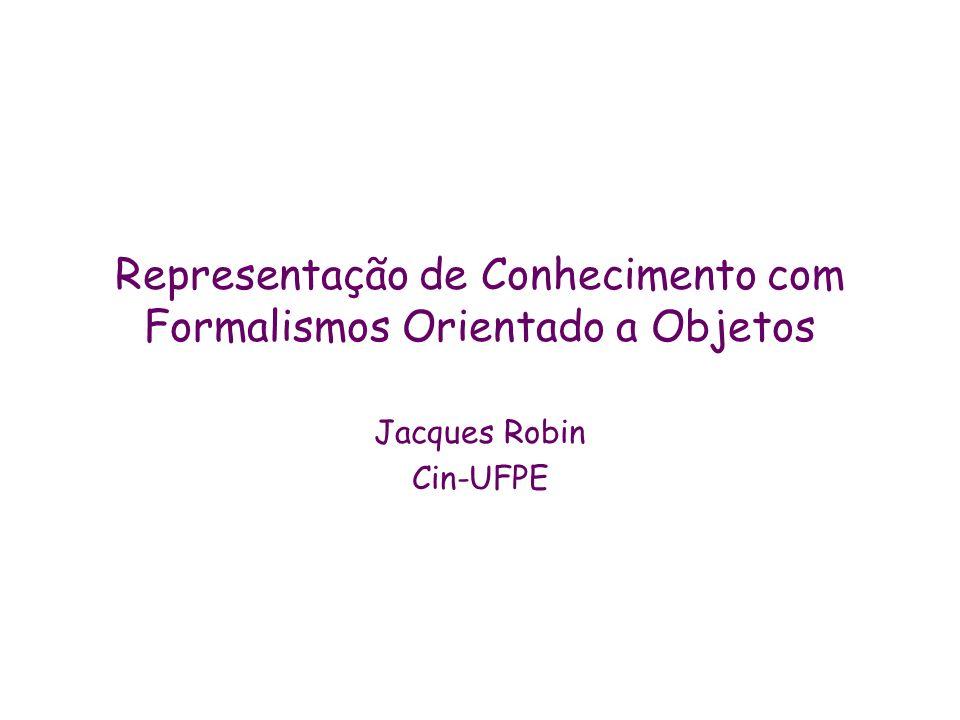 Representação de Conhecimento com Formalismos Orientado a Objetos