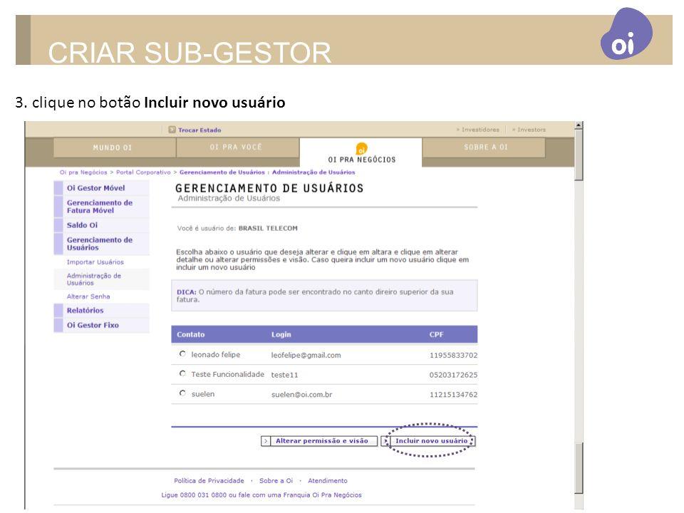 CRIAR SUB-GESTOR 3. clique no botão Incluir novo usuário