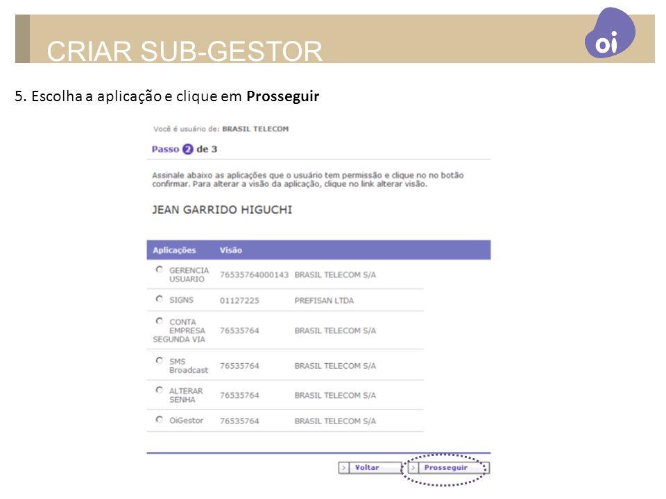 CRIAR SUB-GESTOR 5. Escolha a aplicação e clique em Prosseguir