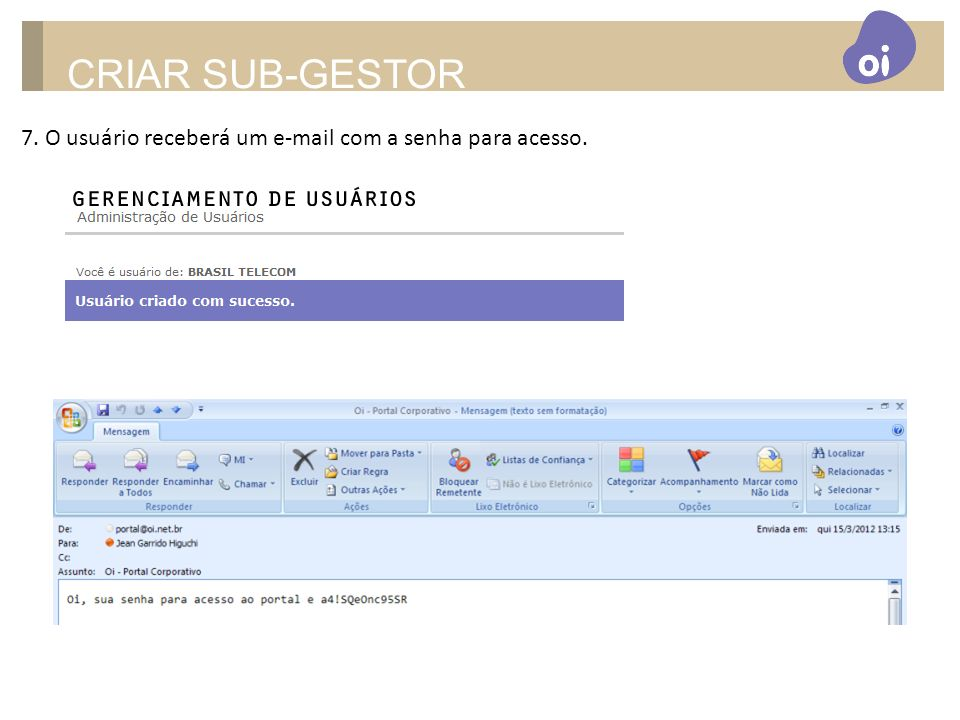 CRIAR SUB-GESTOR 7. O usuário receberá um e-mail com a senha para acesso.
