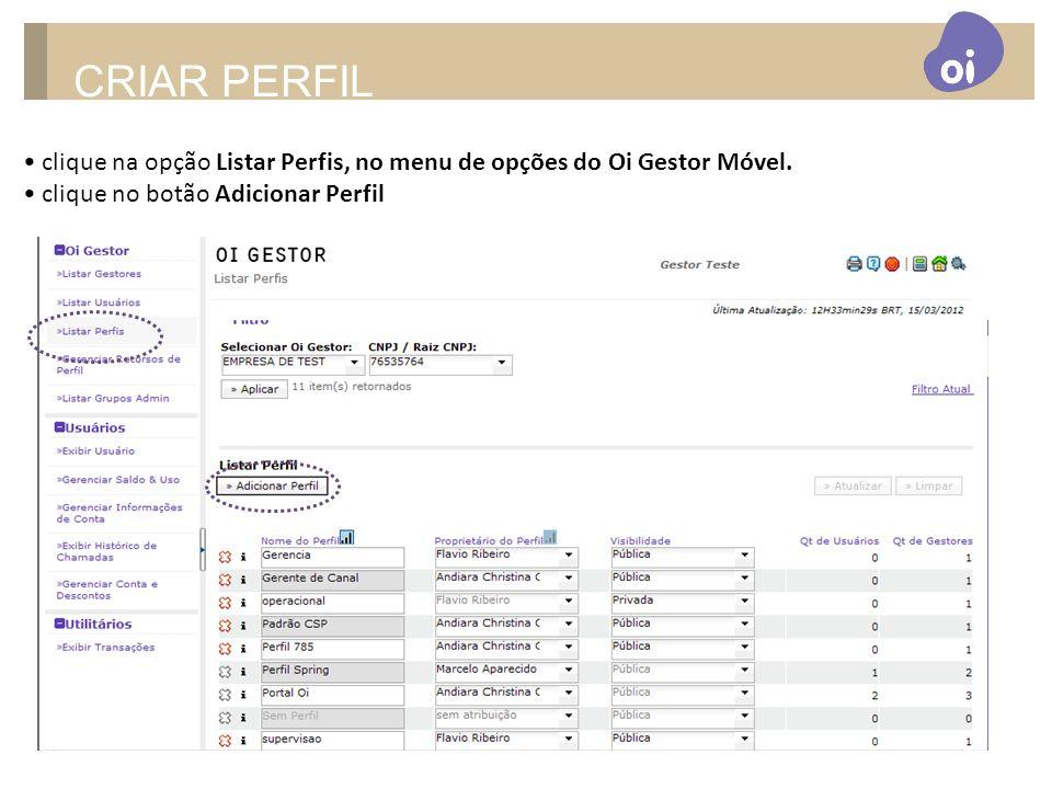 CRIAR PERFIL• clique na opção Listar Perfis, no menu de opções do Oi Gestor Móvel.