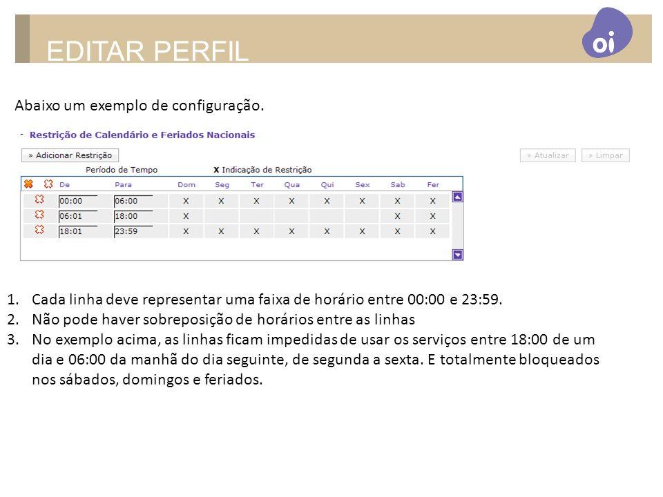 EDITAR PERFIL Abaixo um exemplo de configuração.