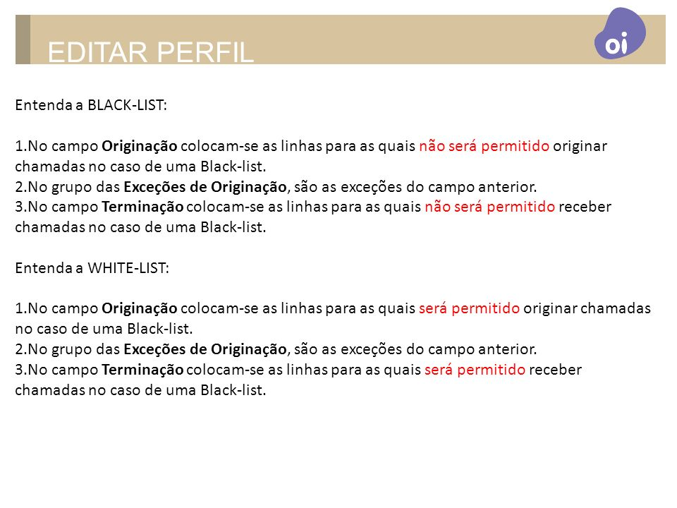 EDITAR PERFIL Entenda a BLACK-LIST: