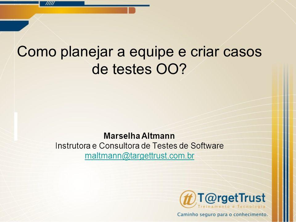 Como planejar a equipe e criar casos de testes OO