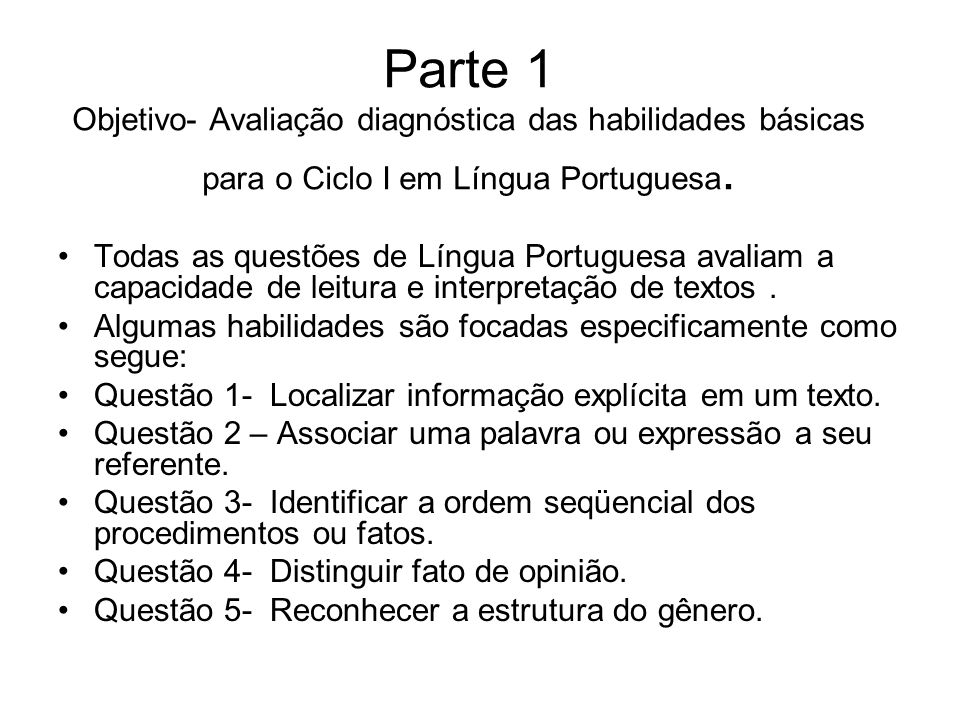 Parte 1 Objetivo- Avaliação diagnóstica das habilidades básicas para o Ciclo I em Língua Portuguesa.