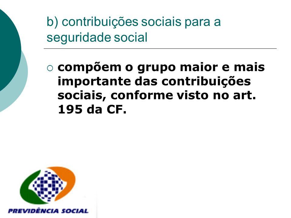 b) contribuições sociais para a seguridade social