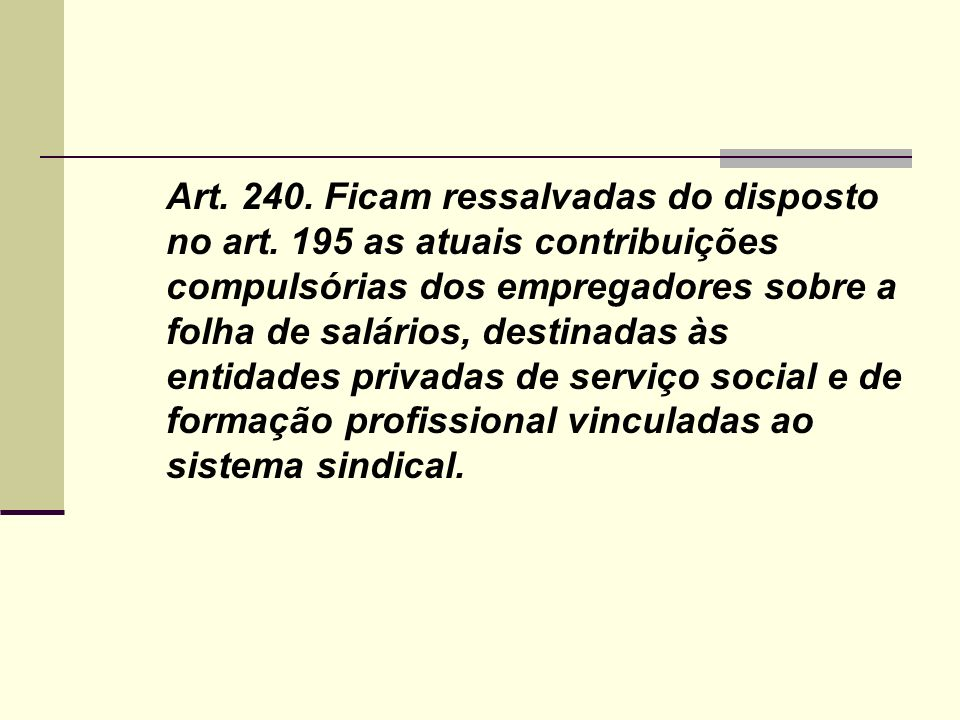 Art. 240. Ficam ressalvadas do disposto no art