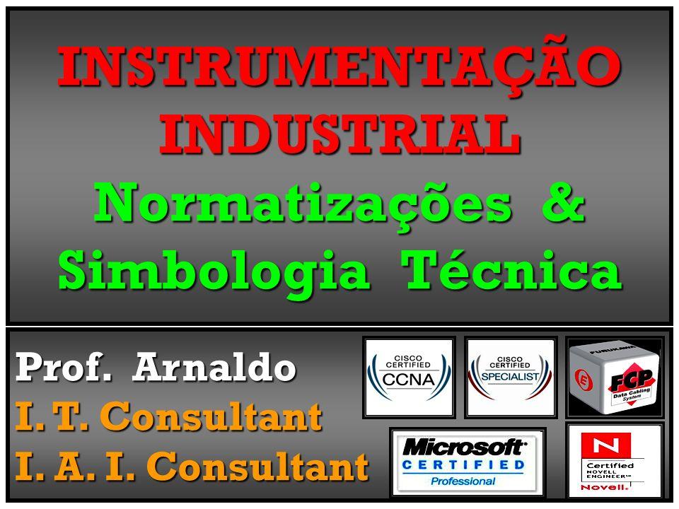INSTRUMENTAÇÃO INDUSTRIAL Normatizações & Simbologia Técnica