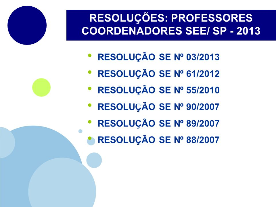 RESOLUÇÕES: PROFESSORES COORDENADORES SEE/ SP - 2013