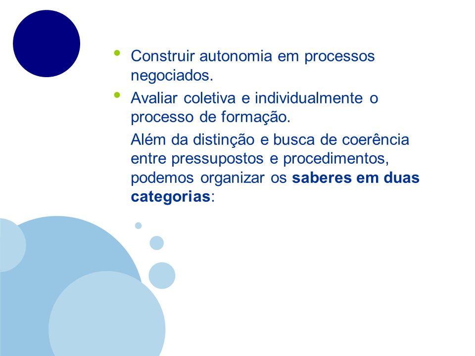 Construir autonomia em processos negociados.