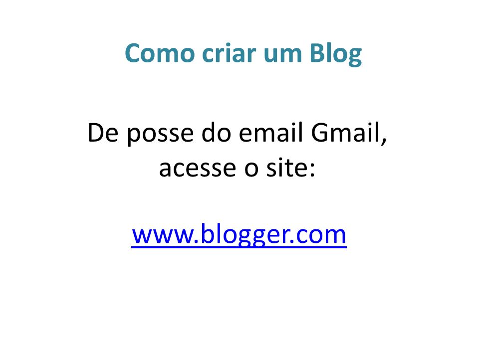 De posse do email Gmail, acesse o site: