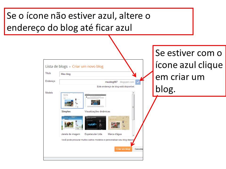 Se o ícone não estiver azul, altere o endereço do blog até ficar azul