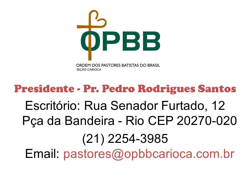 Presidente - Pr. Pedro Rodrigues Santos