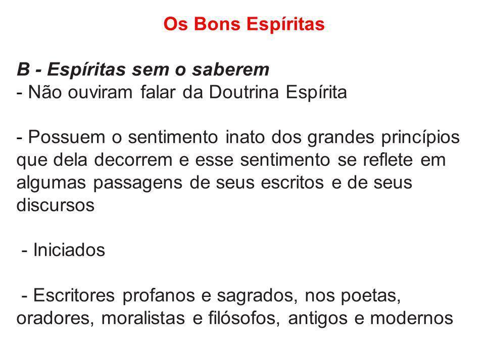 Os Bons Espíritas B - Espíritas sem o saberem. Não ouviram falar da Doutrina Espírita.