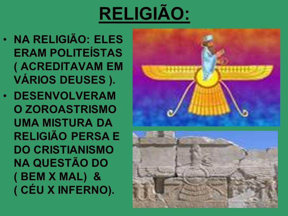 RELIGIÃO: NA RELIGIÃO: ELES ERAM POLITEÍSTAS ( ACREDITAVAM EM VÁRIOS DEUSES ).