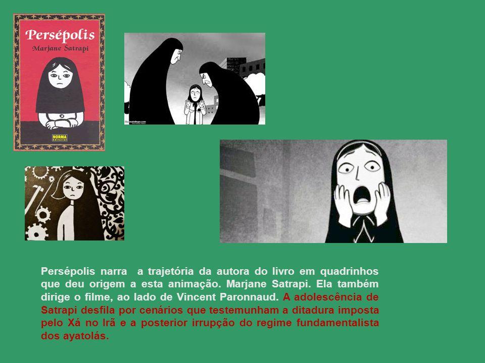 Persépolis narra a trajetória da autora do livro em quadrinhos que deu origem a esta animação. Marjane Satrapi.