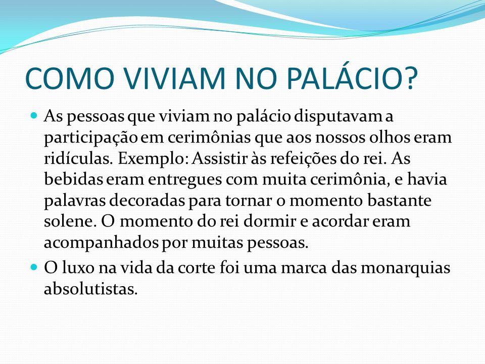 COMO VIVIAM NO PALÁCIO
