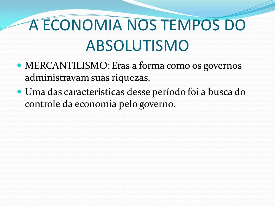 A ECONOMIA NOS TEMPOS DO ABSOLUTISMO