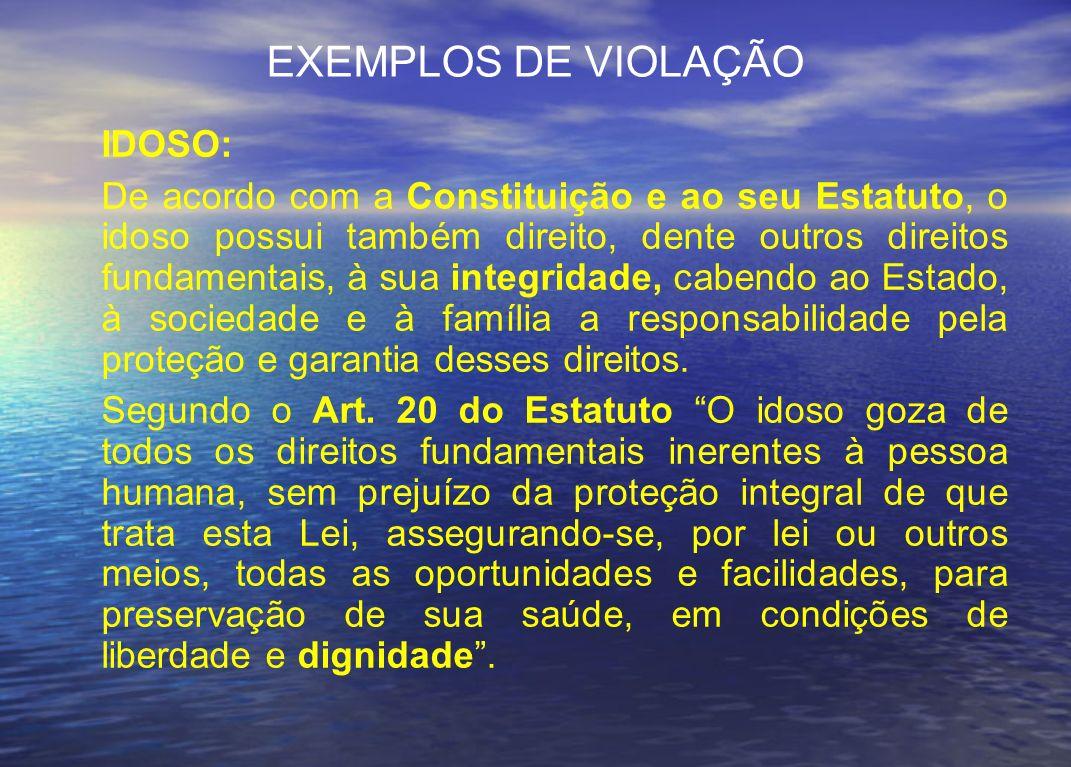 EXEMPLOS DE VIOLAÇÃO IDOSO: