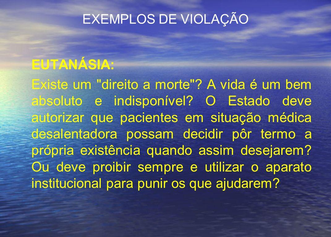 EXEMPLOS DE VIOLAÇÃO EUTANÁSIA: