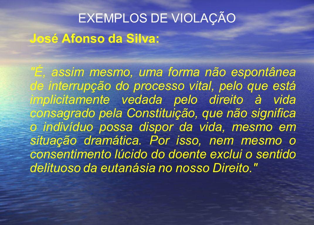 EXEMPLOS DE VIOLAÇÃO José Afonso da Silva: