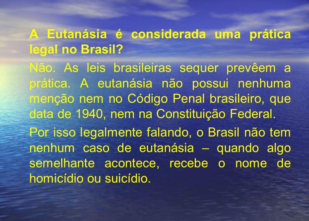A Eutanásia é considerada uma prática legal no Brasil