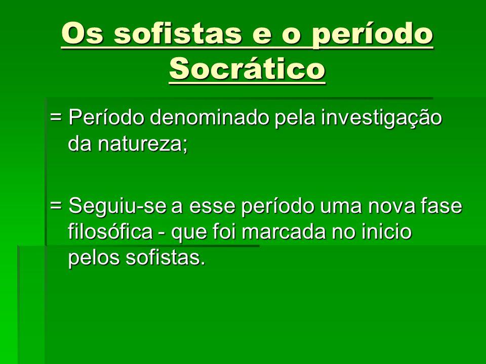 Os sofistas e o período Socrático