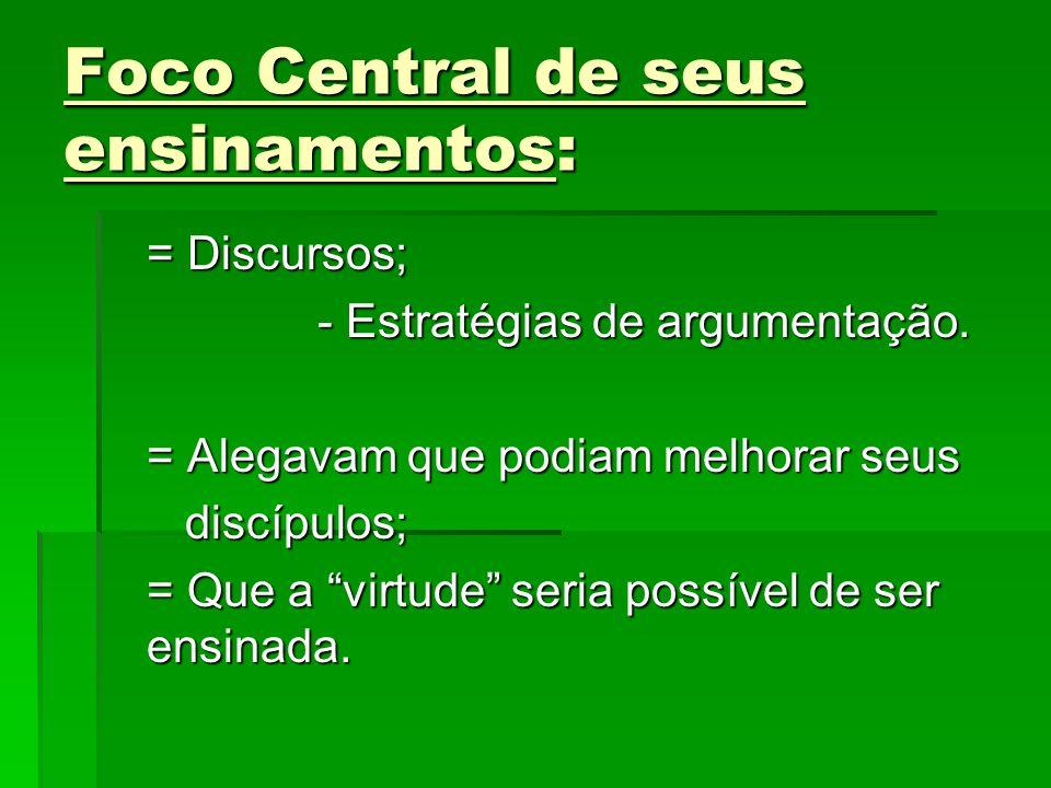 Foco Central de seus ensinamentos: