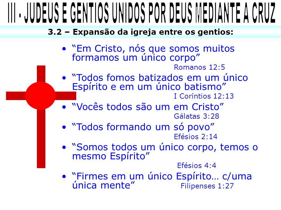 III - JUDEUS E GENTIOS UNIDOS POR DEUS MEDIANTE A CRUZ
