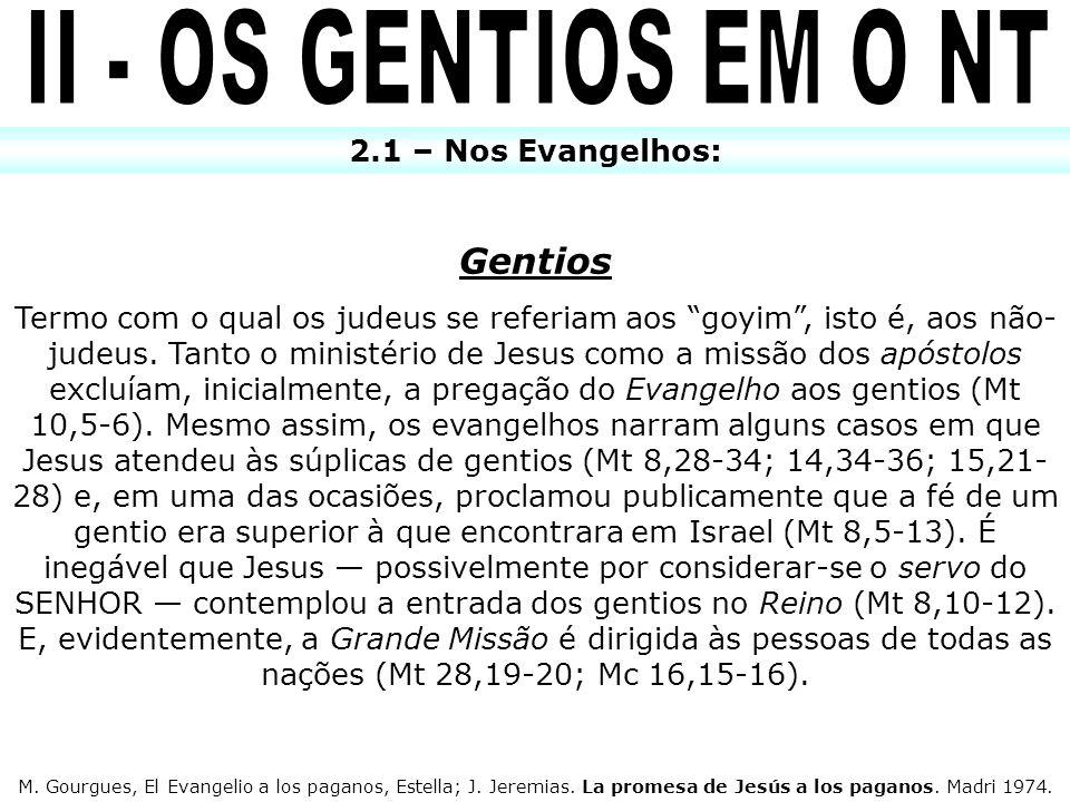 II - OS GENTIOS EM O NT Gentios 2.1 – Nos Evangelhos: