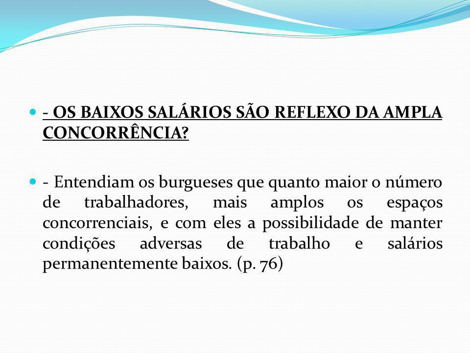 - OS BAIXOS SALÁRIOS SÃO REFLEXO DA AMPLA CONCORRÊNCIA