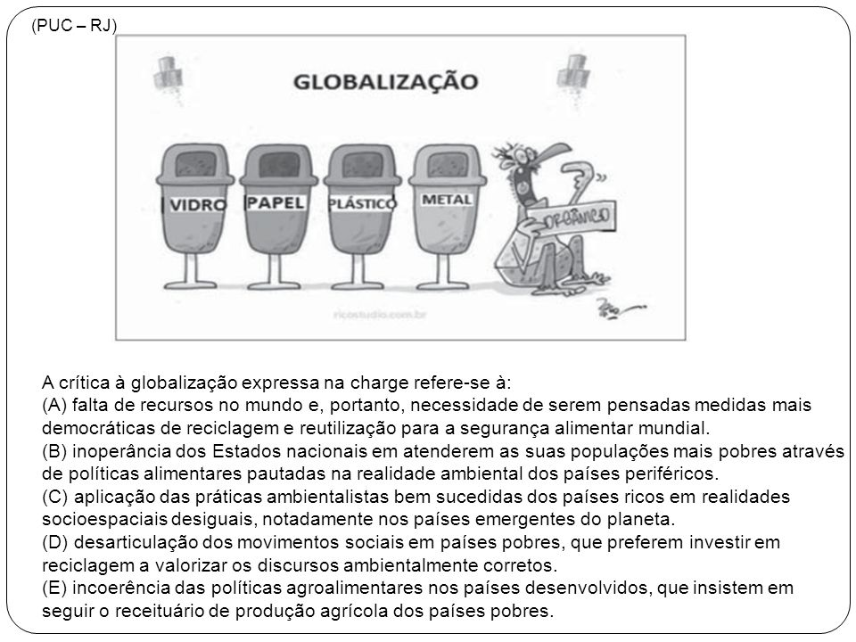 A crítica à globalização expressa na charge refere-se à: