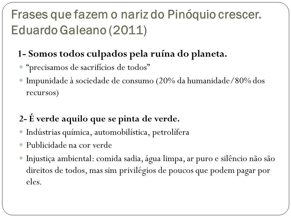 Frases que fazem o nariz do Pinóquio crescer. Eduardo Galeano (2011)