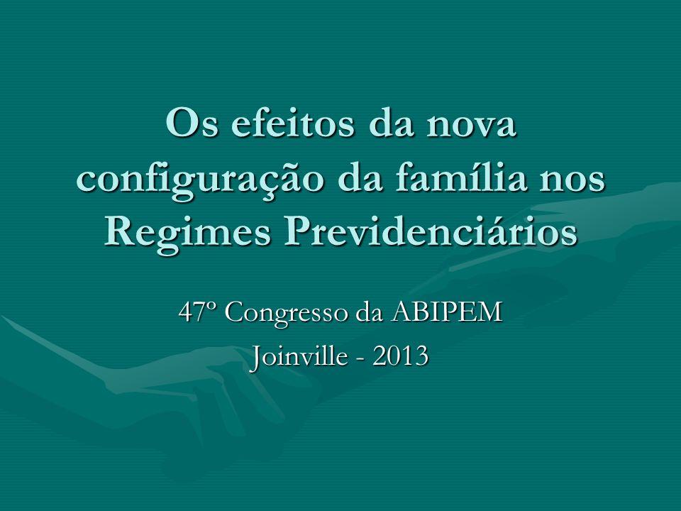 Os efeitos da nova configuração da família nos Regimes Previdenciários