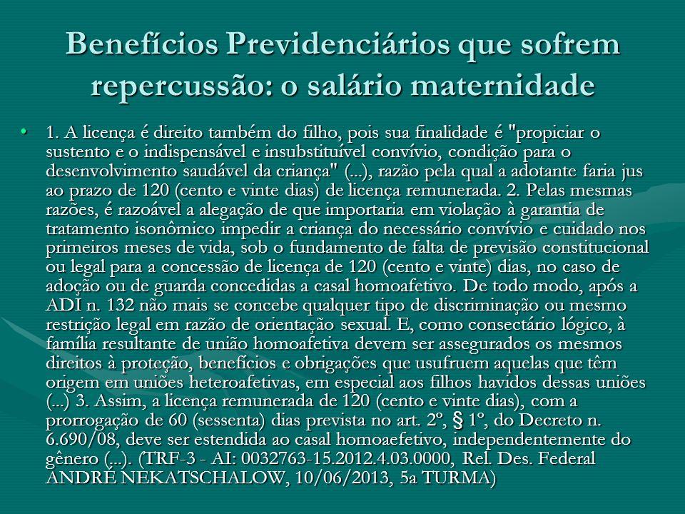 Benefícios Previdenciários que sofrem repercussão: o salário maternidade