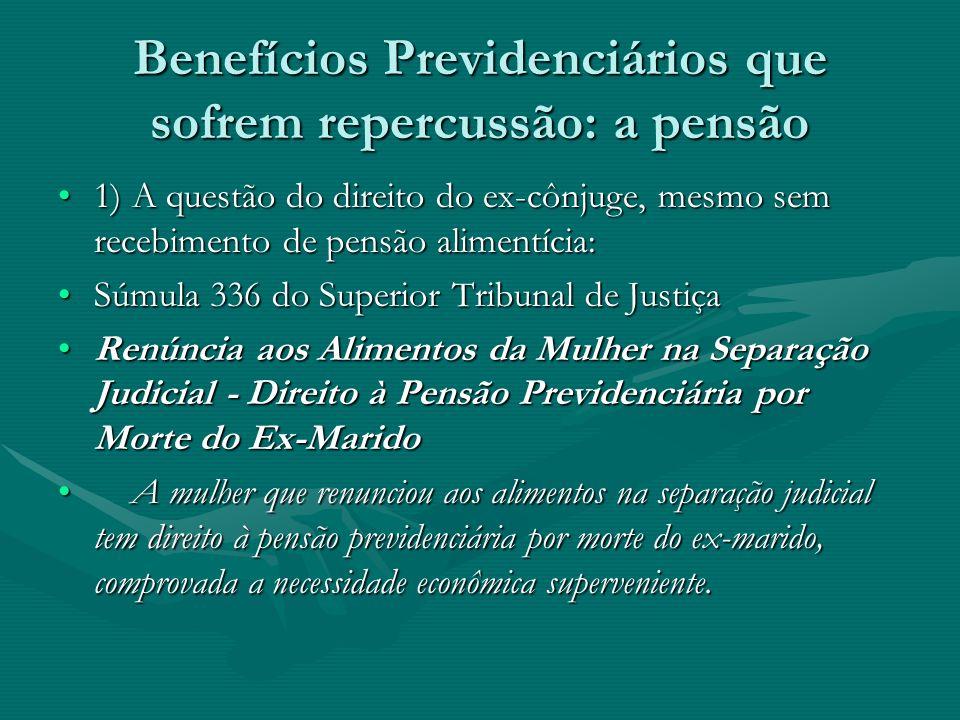 Benefícios Previdenciários que sofrem repercussão: a pensão