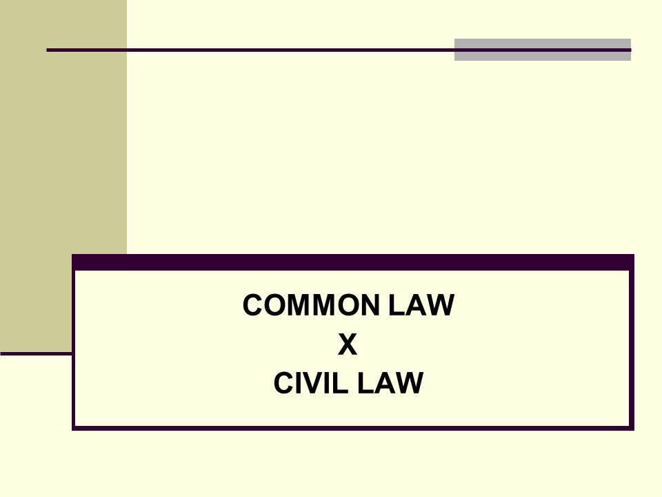 COMMON LAW X CIVIL LAW