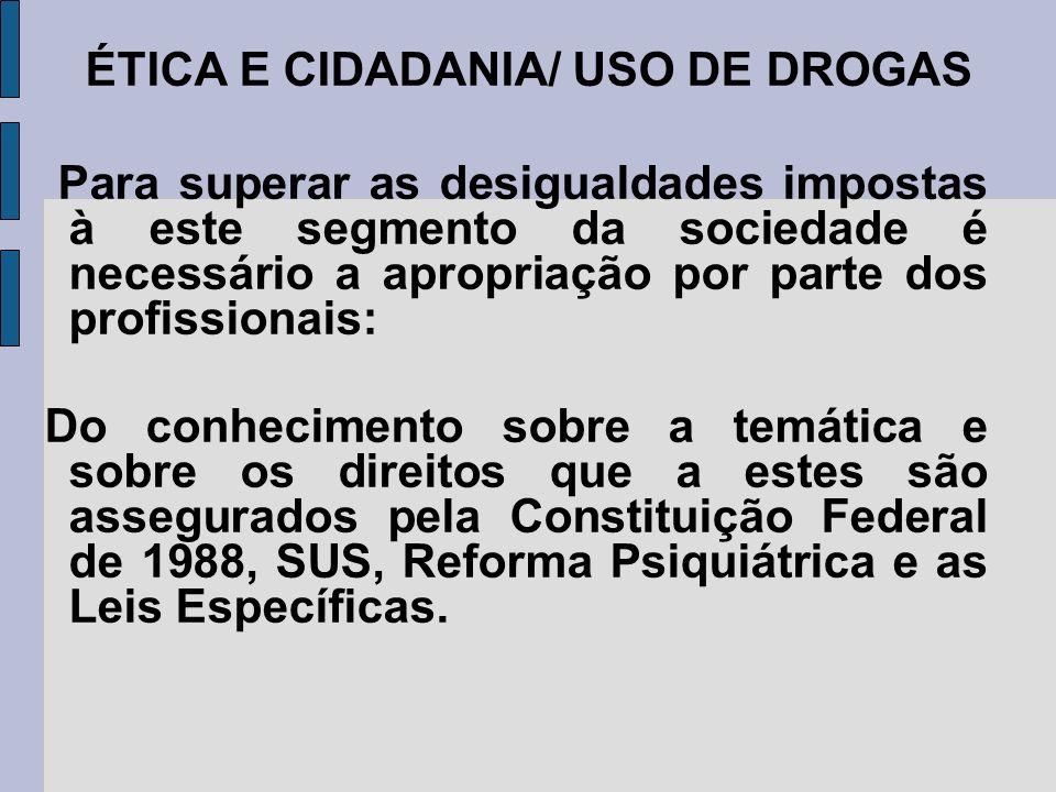 ÉTICA E CIDADANIA/ USO DE DROGAS
