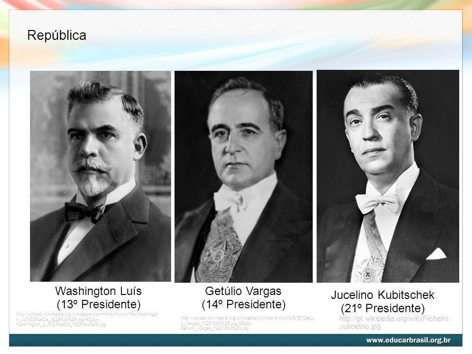 República Washington Luís (13º Presidente) Getúlio Vargas