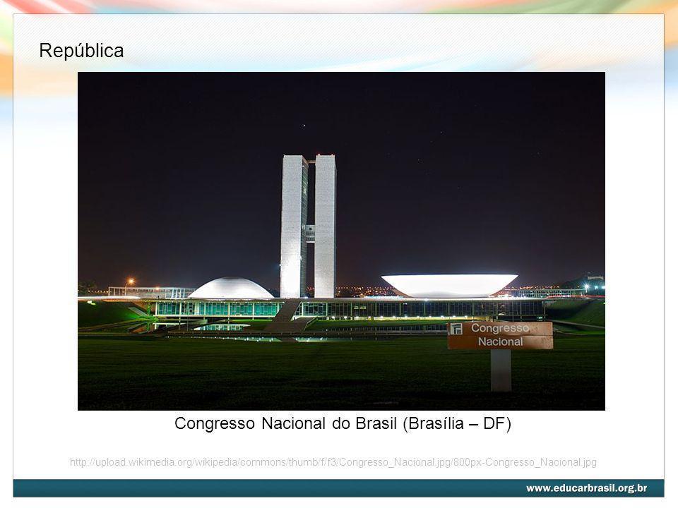 Congresso Nacional do Brasil (Brasília – DF)